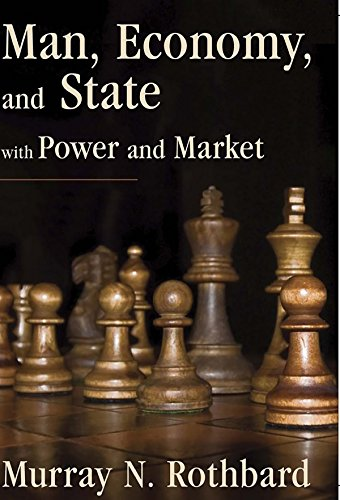 Man, Economy, and State with Power and Market (English Edition)