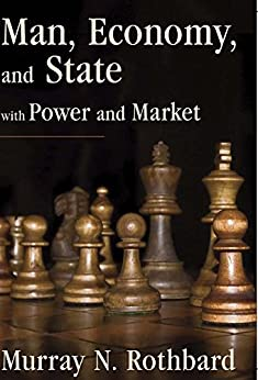 Man, Economy, and State with Power and Market by [Murray N]