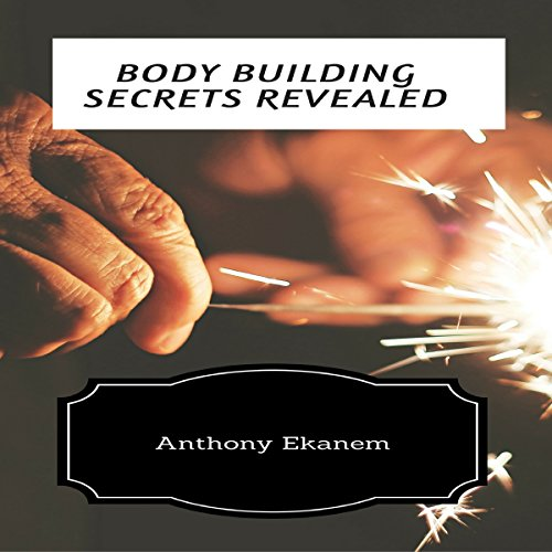 Body Building Secrets Revealed audiobook cover art