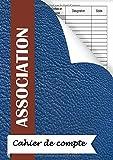 cahier de comptabilité: livre de compte association | Livre Journal Recettes Dépenses | format A4 100 pages |pour la comptabilité des associations , petite entreprises, particuliers...