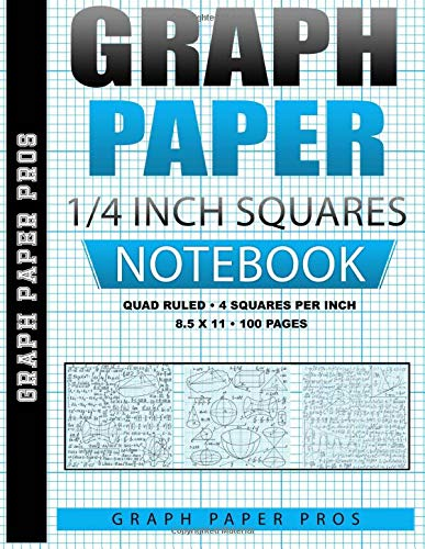 Graph Paper 1/4 Inch Squares: Quad Ruled / 4 Squares Per Inch / Blank Graphing Paper Notebook / Large 8.5 x 11 / Soft Cover Bound Composition Book