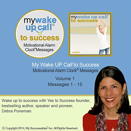 My Wake UP Call (R) to Success - Morning Motivating Messages - Volume 1 audiobook cover art