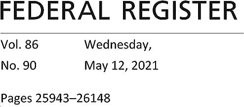 Federal Register: Wednesday, May 12, 2021 (Volume 86, Number 90)