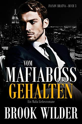 Vom Mafiaboss gehalten: Ein Mafia Liebesromane (Ivanov Bratva 3)