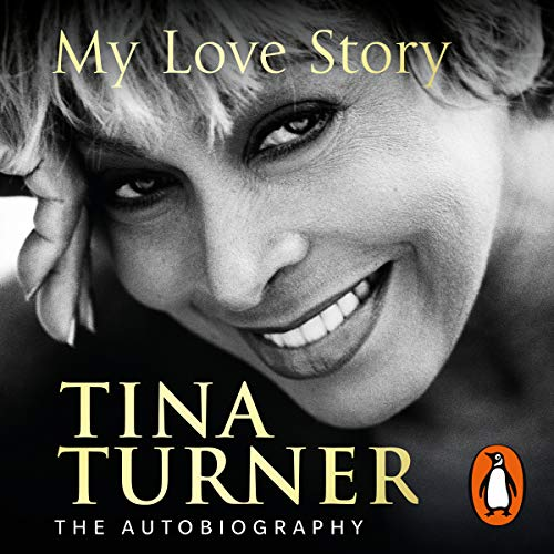 Tina Turner: My Love Story (Official Autobiography) audiobook cover art