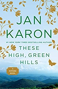 These High, Green Hills (The Mitford Years)