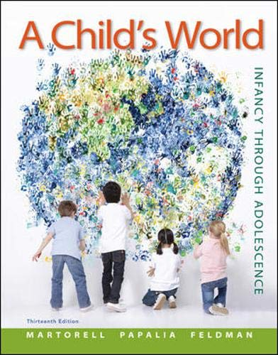 Compare Textbook Prices for A Child's World: Infancy Through Adolescence - Standalone book 13 Edition ISBN 9780078035432 by Martorell, Gabriela,Papalia, Diane,Feldman, Ruth