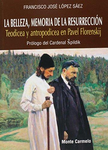 La Belleza, Memoria de la Resurrección: Teodicea y Antropodicea en Pave Florenskj...