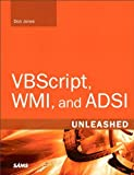 VBScript, WMI, and ADSI Unleashed: Using VBScript, WMI, and ADSI to Automate Windows Administration (English Edition)