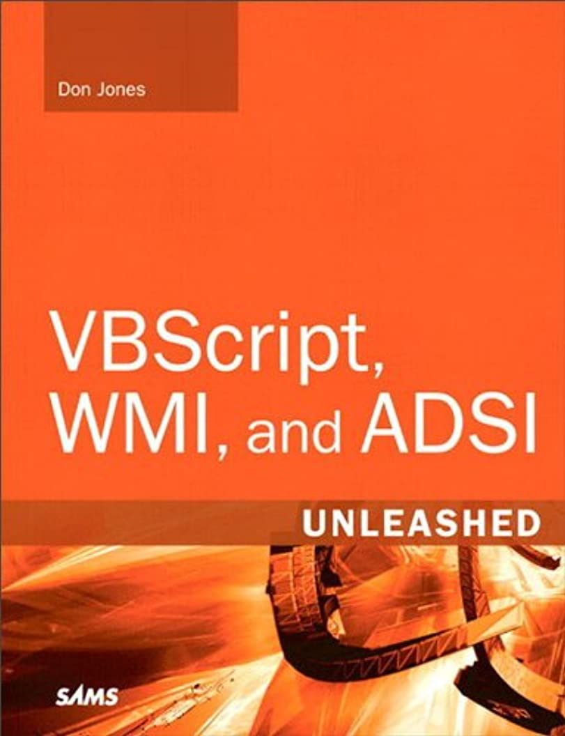 ルビー疑い法律VBScript, WMI, and ADSI Unleashed: Using VBScript, WMI, and ADSI to Automate Windows Administration (English Edition)