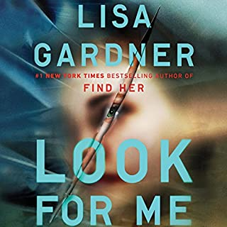 Look for Me                   Written by:                                                                                                                                 Lisa Gardner                               Narrated by:                                                                                                                                 Kirsten Potter                      Length: 11 hrs and 4 mins     97 ratings     Overall 4.4