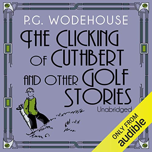 The Clicking of Cuthbert and Other Golf Stories Titelbild