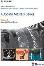 AOSpine Masters Series Volume 1: Metastatic Spinal Tumors