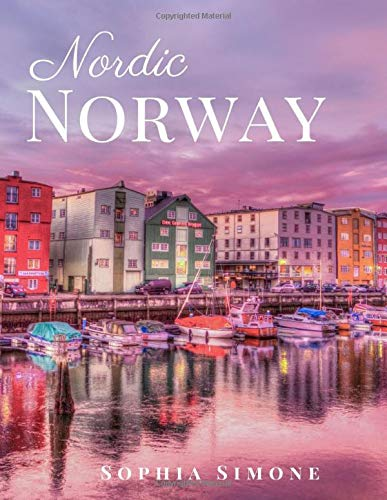 Nordic Norway: A Beautiful Picture Book Photography Coffee Table Photobook Travel Tour Guide Book with Photos of the Spectacular Country and its Cities within Europe.