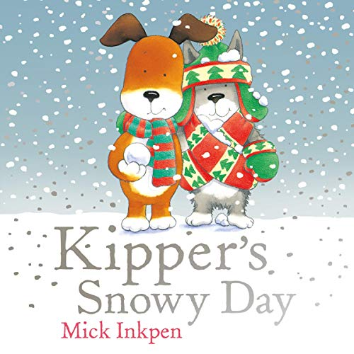 Kipper: Kipper's Snowy Day cover art