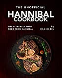 The Unofficial Hannibal Cookbook: The Extremely Posh Food from Hannibal