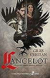 Lancelot: Guerrero, amigo, amante, leyenda (Narrativas Históricas)