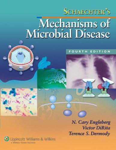 Schaechter's Mechanisms of Microbial Disease (Mechanisms...