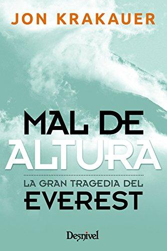 Mal De Altura - Relato Personal De La Gran Tragedia En El Everest (Literatura (desnivel))