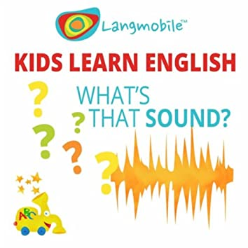 What's That Sound? (Kids Learn English)