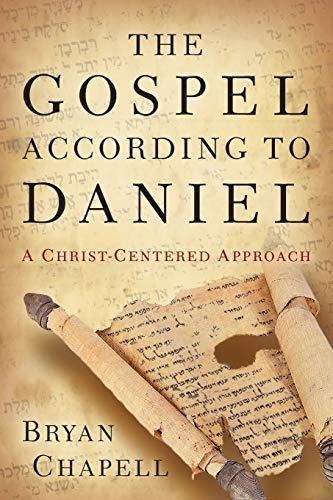 Image of The Gospel according to Daniel: A Christ-Centered Approach