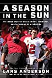 A Season in the Sun: Bruce Arians, Tom Brady, and the Inside Story of the Making of a Champion