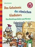 Das Geheimnis des römischen Gladiators. Eine Detektivgeschichte zum Mitraten: Der Bücherbär: Eine Geschichte für Erstleser