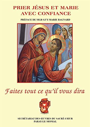 Faites tout ce qu´Il vous dira - Prier Jésus et Marie avec confiance