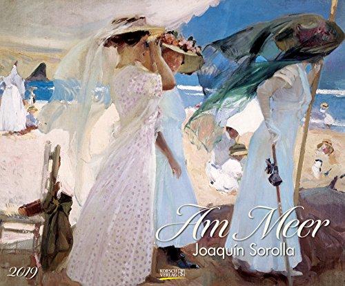 Am Meer - Joaquin Sorolla 203219 2019: Kunstkalender mit Bildern vom Strand und Meer. Großer Wandkalender mit Werken von Joaquim Sorolla. Querformat: 55 x 45,5 cm, Foliendeckblatt