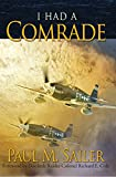 I Had a Comrade - Stories about the bravery, comradeship, and commitment of individual participants in the Second World War