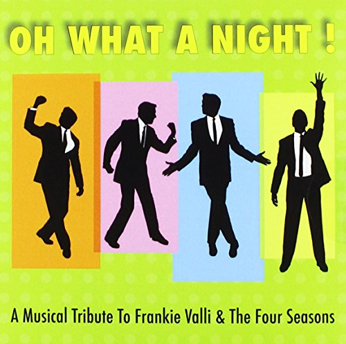 Oh What a Night! a Musical