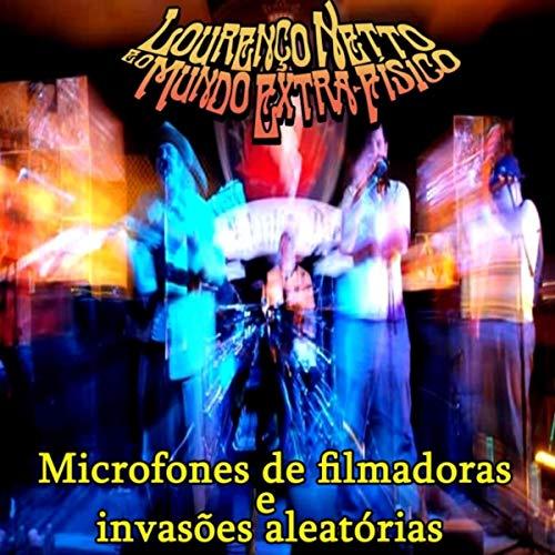 Microfones de Filmadoras e Invasões Aleatórias