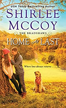 Home at Last (The Bradshaws Book 3) by [Shirlee McCoy ]