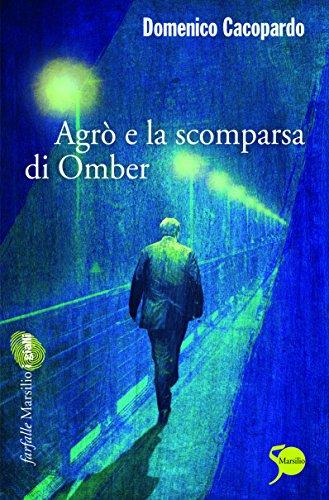 Agrò e la scomparsa di Omber (Le inchieste del sostituto procuratore Agrò Vol. 2)