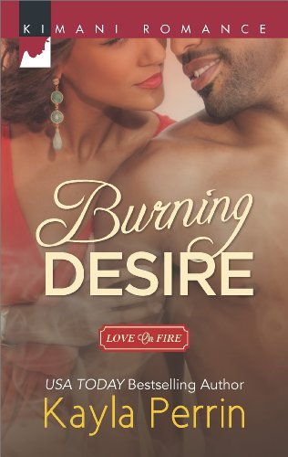 Burning Desire (Love on Fire Book 382) by [Kayla Perrin]