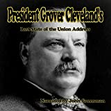President Grover Cleveland's Last State of the Union Address