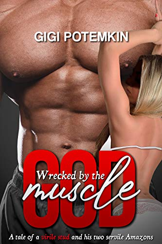 Wrecked by the Muscle God: A tale of a virile stud and his two servile Amazons (Monster Stud Book 3) (English Edition)