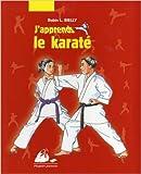 J'apprends le karaté de Robin L. Rielly,Mélanie Basnel (Traduction) ( 17 octobre 2008 ) - 17/10/2008