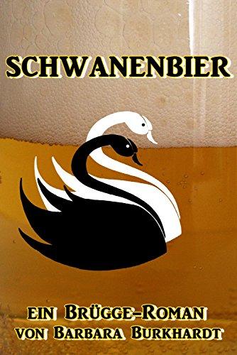 Schwanenbier: ein Brügge-Roman (German Edition)