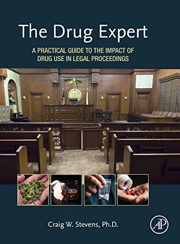 Stevens, C: Drug Expert: A Practical Guide to the Impact of Drug Use in Legal Proceedings