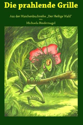 Die prahlende Grille (Der Heilige Wald, Afrikanische Tierm?rchen, Band 5)
