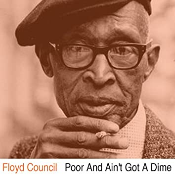 Poor and Ain't Got a Dime
