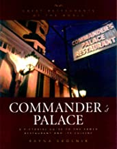 Commander's Palace : A Pictoral Guide to the Famed Restaurant and Its Cuisine