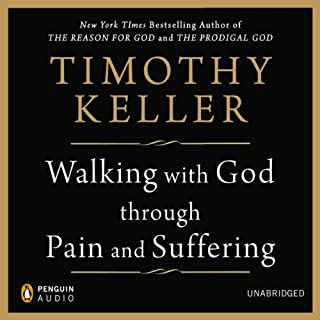 Walking with God through Pain and Suffering                   By:                                                                                                                                 Timothy Keller                               Narrated by:                                                                                                                                 Lloyd James                      Length: 13 hrs and 9 mins     570 ratings     Overall 4.8