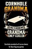 Cornhole Grandma Like A Regular Grandma Only Cooler: Cornhole scorebook with score sheets for bean bag toss games
