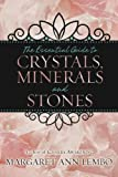 The Essential Guide to Crystals, Minerals and Stones (English Edition)