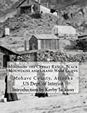Mining in the Cerbat Range, Black Mountains and Grand Wash Cliffs: Mohave County, Arizona