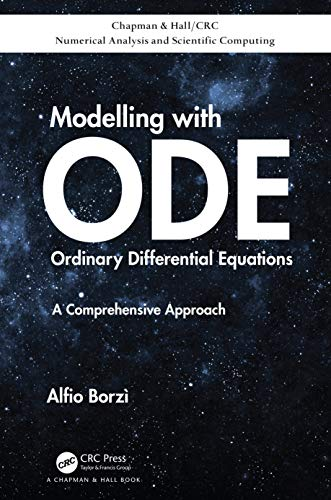 Compare Textbook Prices for Modelling with Ordinary Differential Equations: A Comprehensive Approach Chapman & Hall/CRC Numerical Analysis and Scientific Computing Series 1 Edition ISBN 9780815392613 by Borzì, Alfio