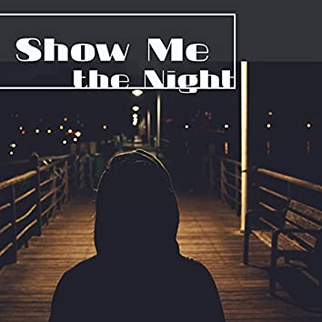 Show Me the Night - Best Dreams, Wonderful Time of Dreams, Melody Lullabies, Bedtime Story, Go to Bed, Soft Pillow and Warm Blanket