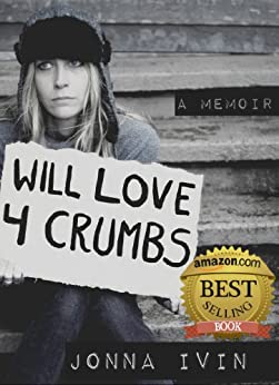 Will Love For Crumbs - A Memoir by [Jonna Ivin]